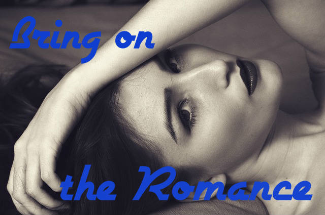 Bring On The Romance